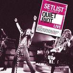 setlist: the very best of quiet riot live - quiet riot