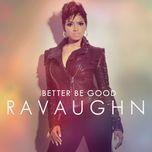 better be good (explicit deep radio mix) - ravaughn, wale