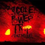 power trip (single) - j. cole, miguel