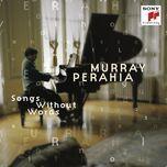 bach/busoni; mendelssohn; schubert/liszt - songs without words - murray perahia