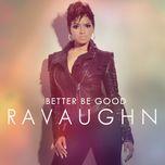 better be good (clean version) - ravaughn, wale