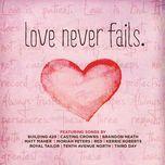 love never fails - v.a