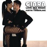 love sex magic (single) - ciara, justin timberlake