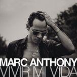 vivir mi vida (single) - marc anthony