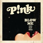 blow me (one last kiss) (digital single) - p!nk