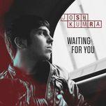 waiting for you (remixes) (ep) - josh kumra