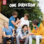 live while we're young (single) - one direction
