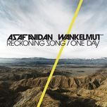 one day / reckoning song (wankelmut remix - single) - asaf avidan, the mojos