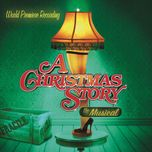 a christmas story - the musical - world premiere recording