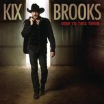 new to this town - kix brooks