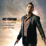 the greatest indonesian love songs - rio febrian