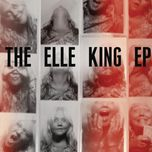 the elle king (ep) - elle king