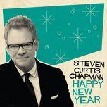 happy new year - steven curtis chapman