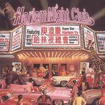 harlem night club - harlem yu (du trung khanh)