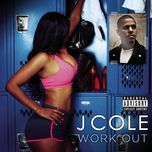 work out (single) - j. cole