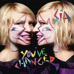 you've changed (single) - sia