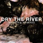 weights & measures (ep) - dry the river