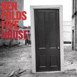 house (single) - ben folds five