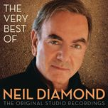 the very best of neil diamond - neil diamond