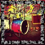 hang it up (single) - the ting tings