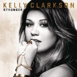 stronger (what doesn't kill you) (cd single) - kelly clarkson