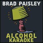 alcohol (karaoke) - brad paisley