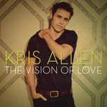 the vision of love (single) - kris allen