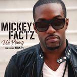 we young (single) - mickey factz, nakim