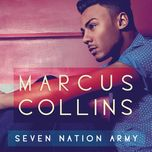 seven nation army - marcus collins