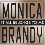 it all belongs to me (single) - monica, brandy