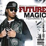 magic (single) - future, t.i.