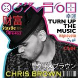 turn up the music  (single) - chris brown