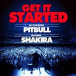 get it started (single) - pitbull, shakira