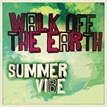summer vibe (single) - walk off the earth
