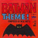 batman theme & other bat songs - neal hefti, his orchestra, chorus