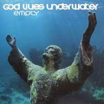 empty - god lives underwater