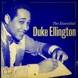 the essential duke ellington - duke ellington