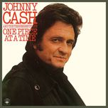 one piece at a time - johnny cash