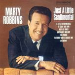 just a little sentimental - marty robbins