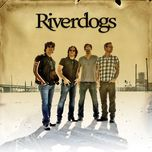 riverdogs - river dogs