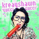 gucci gucci (single) - kreayshawn