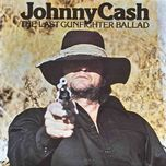 the last gunfighter ballad - johnny cash