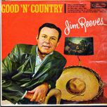 the international jim reeves/ good 'n' country - jim reeves