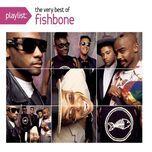 playlist: the very best of fishbone - fishbone