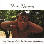 love songs for the hearing impaired - dan baird