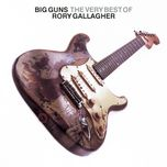 big guns: the best of rory gallagher - rory gallagher