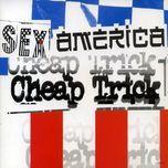 sex, america, cheap trick - cheap trick