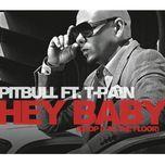 hey baby (drop it to the floor) (the remixes ep) - pitbull