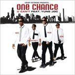 u can't (single) - one chance, yung joc
