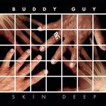 skin deep - buddy guy